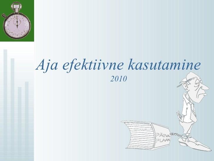 Aja efektiivne kasutamine 2010