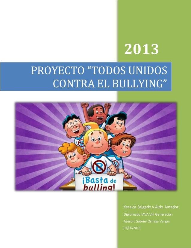 """2013Yessica Salgado y Aldo AmadorDiplomado IAVA VIII GeneraciónAsesor: Gabriel Osnaya Vargas07/06/2013PROYECTO """"TODOS UNID..."""