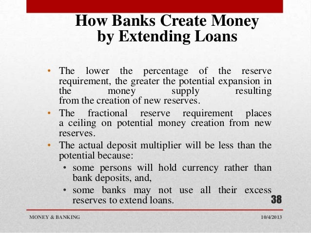 how the commercial banks create money Commercial banks lend money to consumers in the form of car loans, mortgages and personal loans the money distributed for these loans comes from the deposits of other bank customers, whose withdrawals may be restricted by a minimum balance, or by the term of their certificate of deposit accounts, for instance.