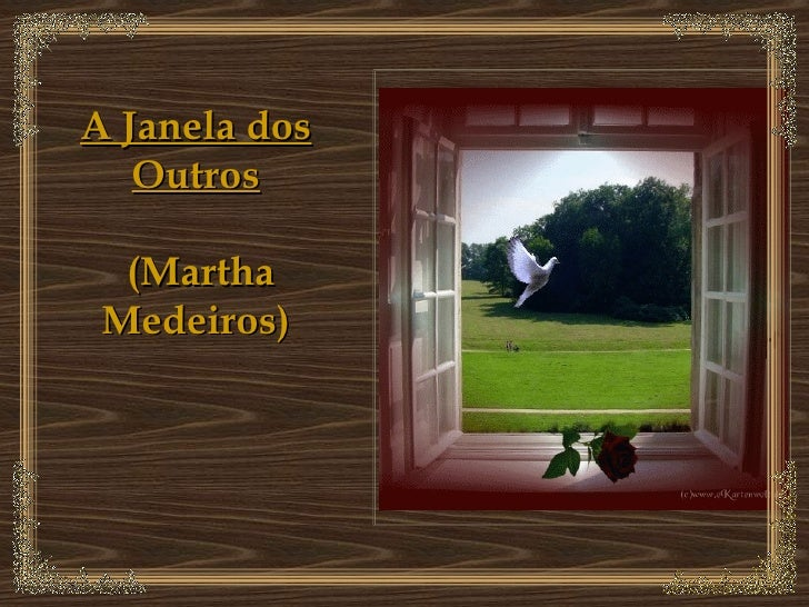 A Janela dos Outros (Martha Medeiros)