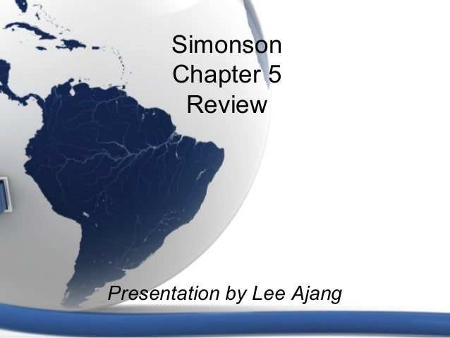 Simonson Chapter 5 Review Presentation by Lee Ajang