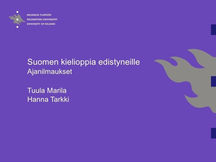 Suomen kielioppia edistyneille Ajanilmaukset Tuula Marila Hanna Tarkki