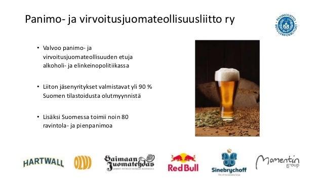 • Valvoo panimo- ja virvoitusjuomateollisuuden etuja alkoholi- ja elinkeinopolitiikassa • Liiton jäsenyritykset valmistava...