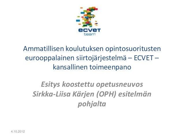 Ammatillisen koulutuksen opintosuoritusten       eurooppalainen siirtojärjestelmä – ECVET –                kansallinen toi...