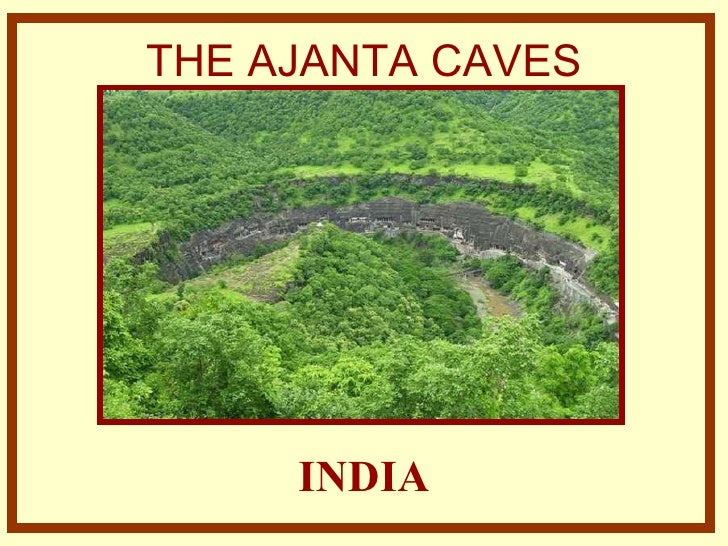 THE AJANTA CAVES INDIA