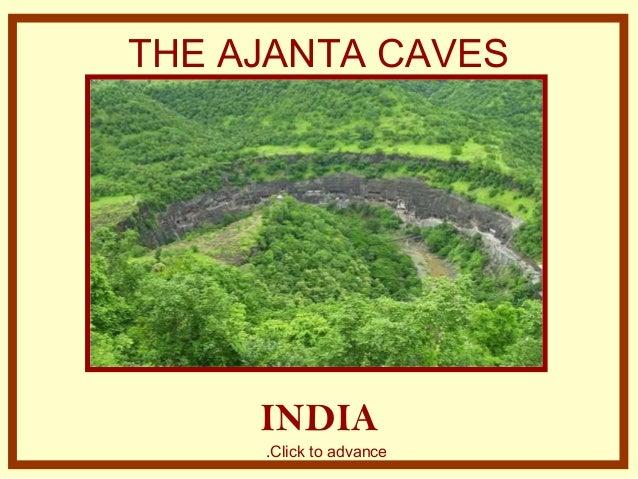 THE AJANTA CAVES     INDIA     .Click to advance