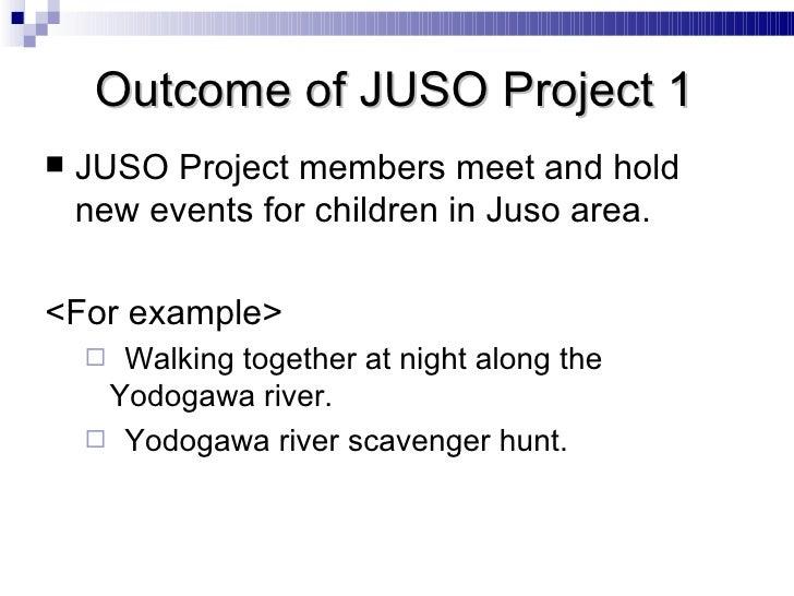 <ul><li>JUSO Project members meet and hold new events for children in Juso area. </li></ul><ul><li><For example> </li></ul...