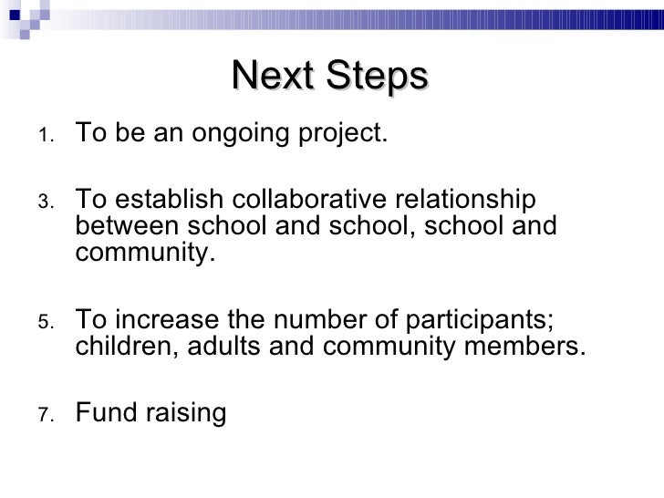 <ul><li>To be an ongoing project. </li></ul><ul><li>To establish collaborative relationship between school and school, sch...