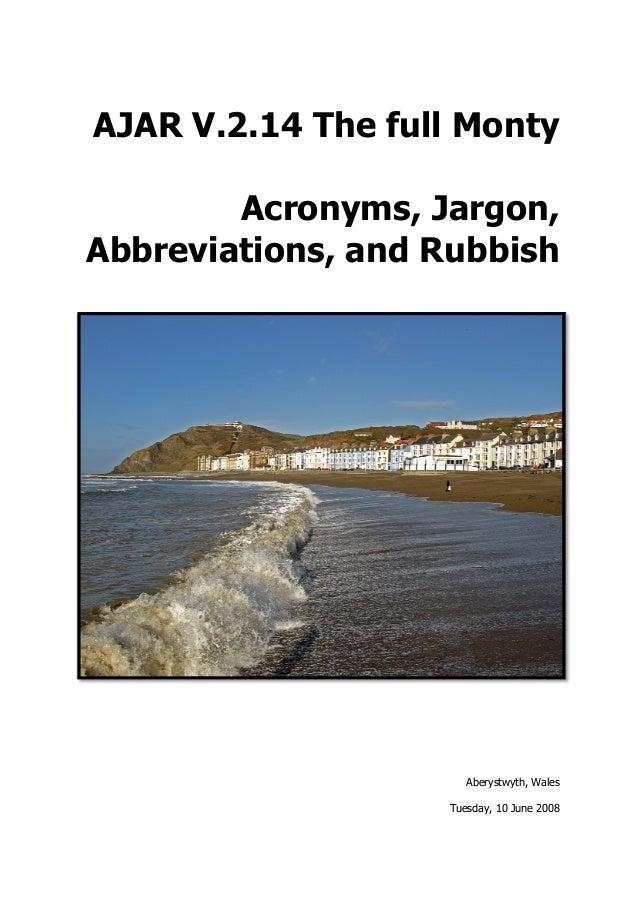 AJAR V.2.14 The full Monty        Acronyms, Jargon,Abbreviations, and Rubbish                      Aberystwyth, Wales     ...