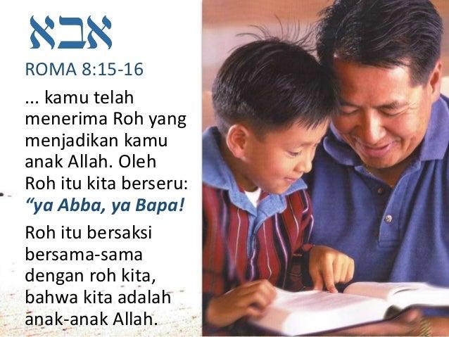 LUKAS 11:13 Jika kamu yang jahat tahu memberi pemberian yang baik kepada anak-anakmu, apalagi Bapamu yang di sorga!