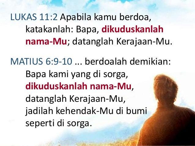 """Dikuduskanlah nama-Mu """"Tuhan, bertindaklah demi nama-Mu! Buatlah Pribadi-Mu dikenal dan dimuliakan melebihi segala sesuatu..."""