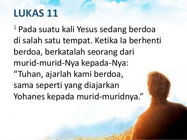 """Ajarlah Kami Berdoa LUKAS 11:2 """"Apabila kamu berdoa, katakanlah: ..."""" MATIUS 6:9 """"Karena itu berdoalah demikian: ..."""" OBSE..."""
