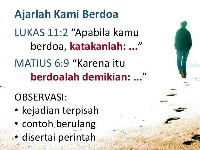 Berdoa seperti Tuhan Yesus berdoa Melayani seperti Tuhan Yesus melayani