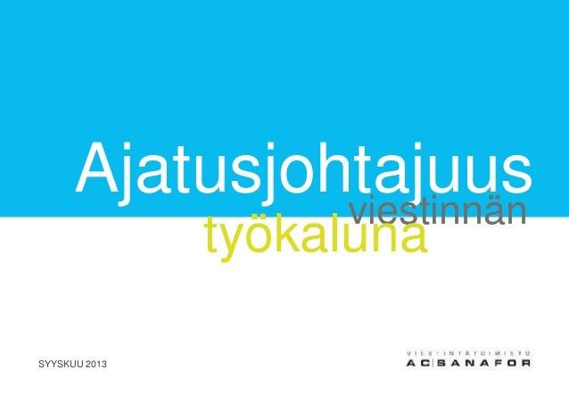 Ajatusjohtajuusviestinnän työkaluna SYYSKUU 2013