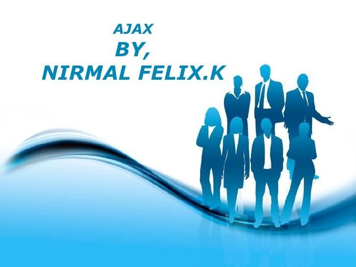 AJAX BY, NIRMAL FELIX.K