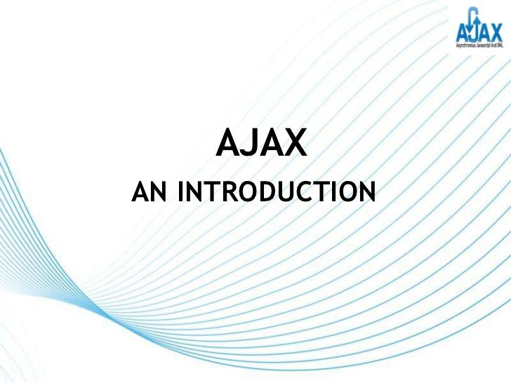 AJAXAN INTRODUCTION                  Page 1