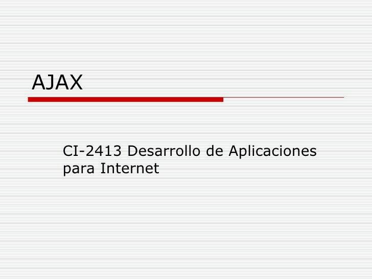 AJAX CI-2413 Desarrollo de Aplicaciones para Internet