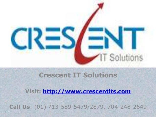 Crescent IT Solutions     Visit: http://www.crescentits.comCall Us: (01) 713-589-5479/2879, 704-248-2649
