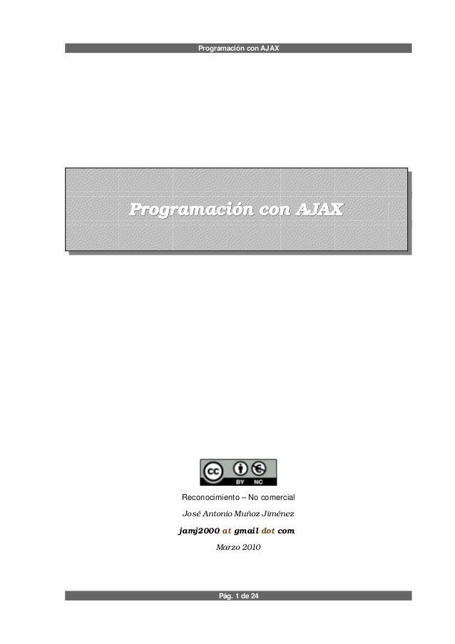 Programación con AJAXProgramaciónconAJAXProgramaciónconAJAXReconocimiento – No comercialJoséAntonioMuñozJiménezjamj...