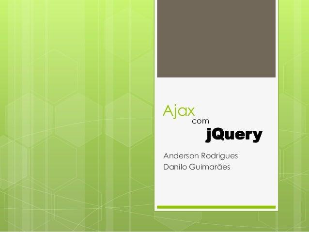 Ajax Anderson Rodrigues Danilo Guimarães com jQuery