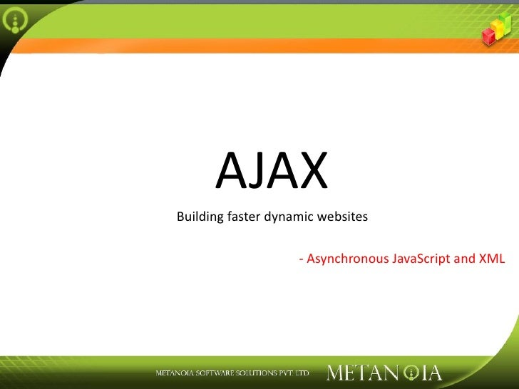 AJAX Building faster dynamic websites - Asynchronous JavaScript and XML