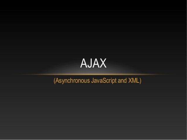 (Asynchronous JavaScript and XML) AJAX
