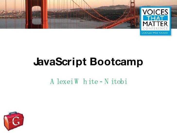 JavaScript Bootcamp Alexei White - Nitobi