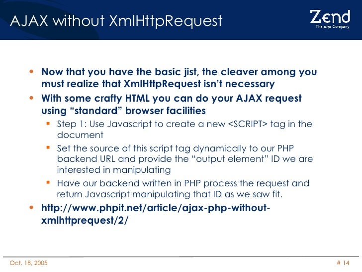 AJAX without XmlHttpRequest <ul><li>Now that you have the basic jist, the cleaver among you must realize that XmlHttpReque...