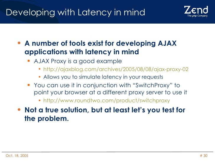 Developing with Latency in mind <ul><li>A number of tools exist for developing AJAX applications with latency in mind </li...