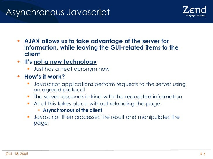 Asynchronous Javascript <ul><li>AJAX allows us to take advantage of the server for information, while leaving the GUI-rela...