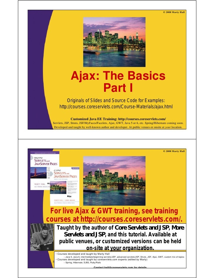 © 2008 Marty Hall                     Ajax: The Basics                       Part I            Originals of Slides and Sou...