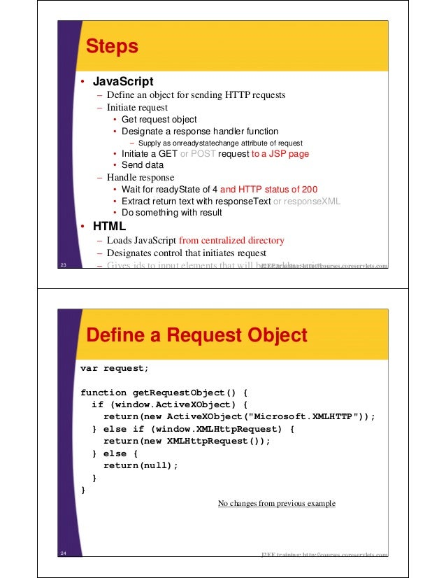 Steps     • JavaScript       – Define an object for sending HTTP requests       – Initiate request           • Get request...