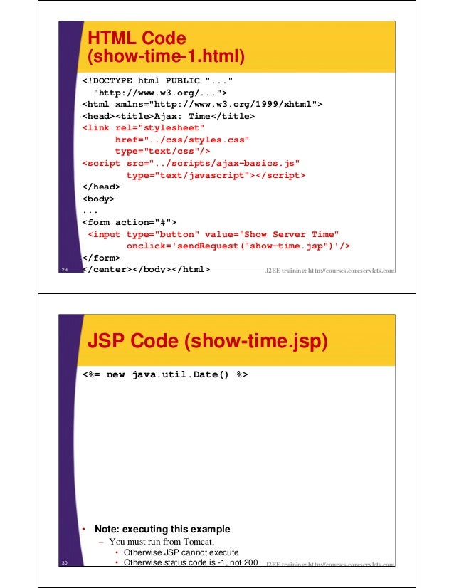 """HTML Code      (show-time-1.html)     <!DOCTYPE html PUBLIC """"...""""       """"http://www.w3.org/..."""">     <html xmlns=""""http://w..."""