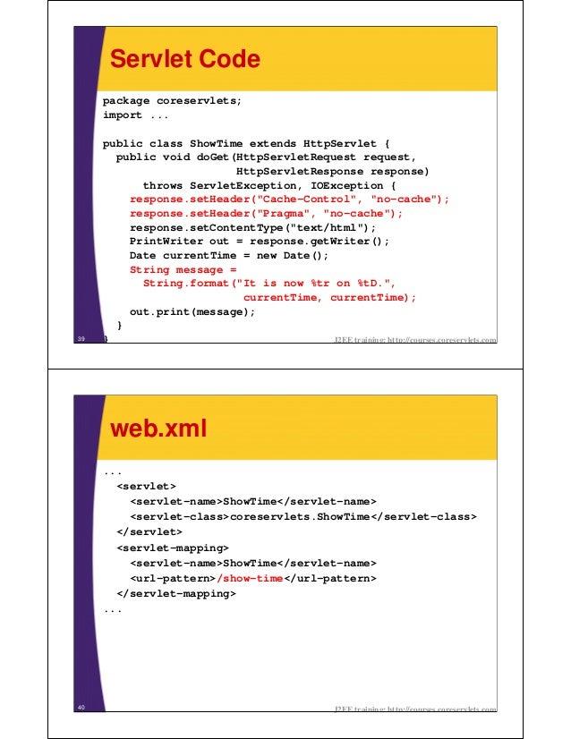 Servlet Code     package coreservlets;     import ...     public class ShowTime extends HttpServlet {       public void do...