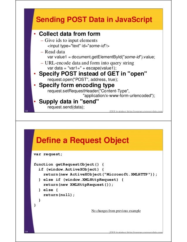 """Sending POST Data in JavaScript     • Collect data from form       – Give ids to input elements          <input type=""""text..."""