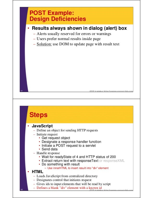 POST Example:     Design Deficiencies     • Results always shown in dialog (alert) box       – Alerts usually reserved for...