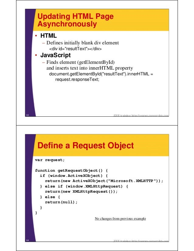 """Updating HTML Page     Asynchronously     • HTML       – Defines initially blank div element          <div id=""""resultText""""..."""