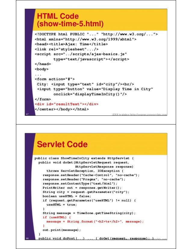 "HTML Code      (show-time-5.html)     <!DOCTYPE html PUBLIC ""..."" ""http://www.w3.org/..."">     <html xmlns=""http://www.w3...."