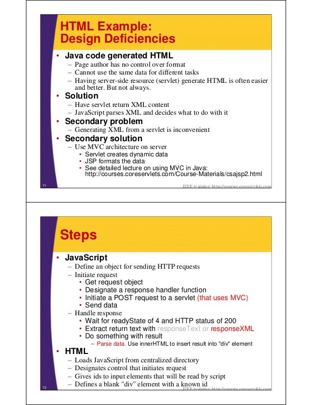 HTML Example:     Design Deficiencies     • Java code generated HTML       – Page author has no control over format       ...