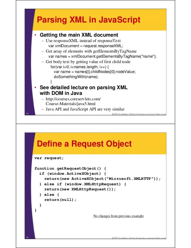 Parsing XML in JavaScript     • Getting the main XML document       – Use responseXML instead of responseText           va...