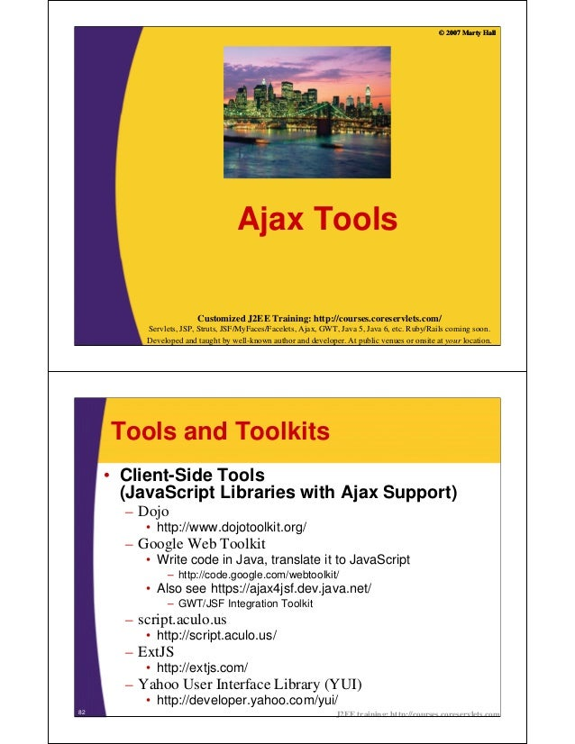 © 2007 Marty Hall                                    Ajax Tools                        Customized J2EE Training: http://co...
