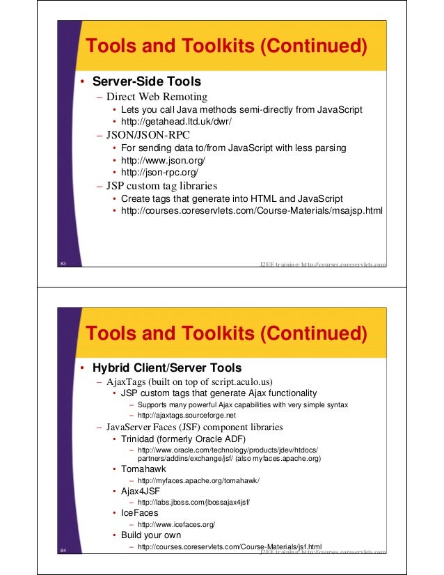 Tools and Toolkits (Continued)     • Server-Side Tools       – Direct Web Remoting           • Lets you call Java methods ...