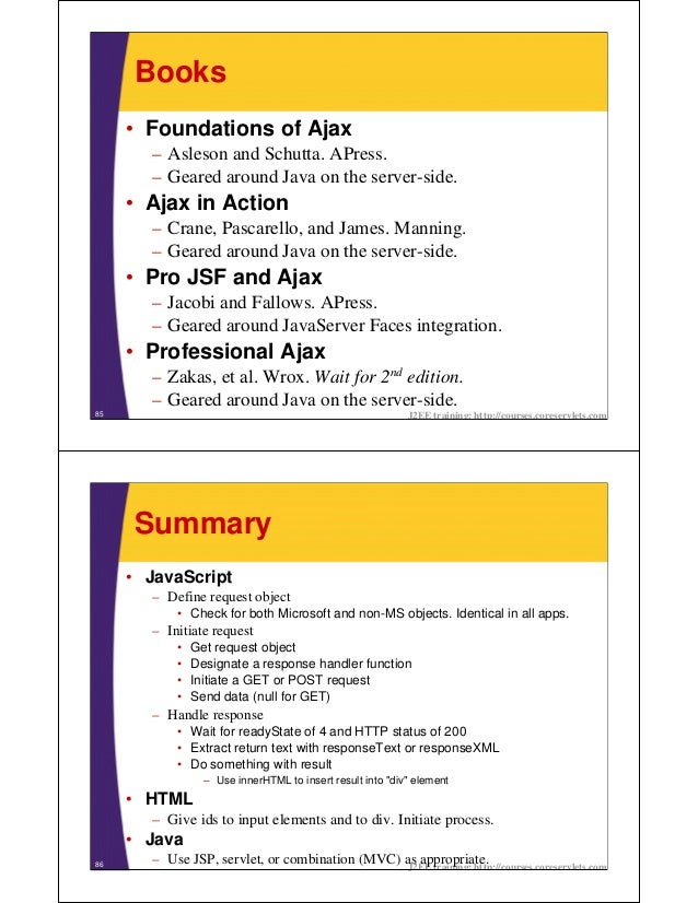 Books     • Foundations of Ajax       – Asleson and Schutta. APress.       – Geared around Java on the server-side.     • ...
