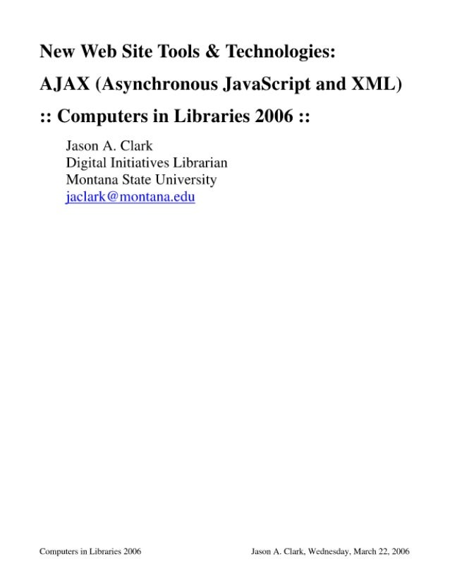 New Web Site Tools & Technologies:  AJAX (Asynchronous J avaScript and XML)  : : Computers in Libraries 2006 : :  Jason A....