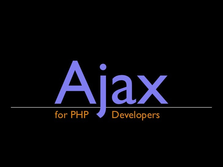Ajax for PHP   Developers