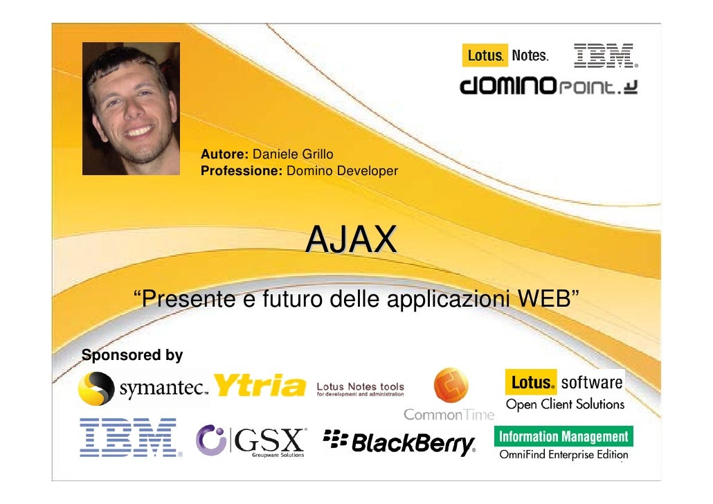 "Autore: Daniele Grillo                Professione: Domino Developer                                   AJAX       ""Presente..."