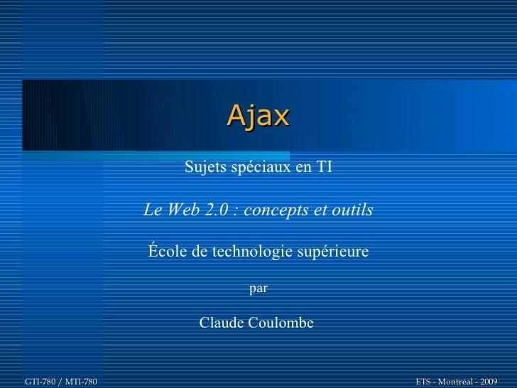 Ajax                          Sujets spéciaux en TI                      Le Web 2.0 : concepts et outils                  ...