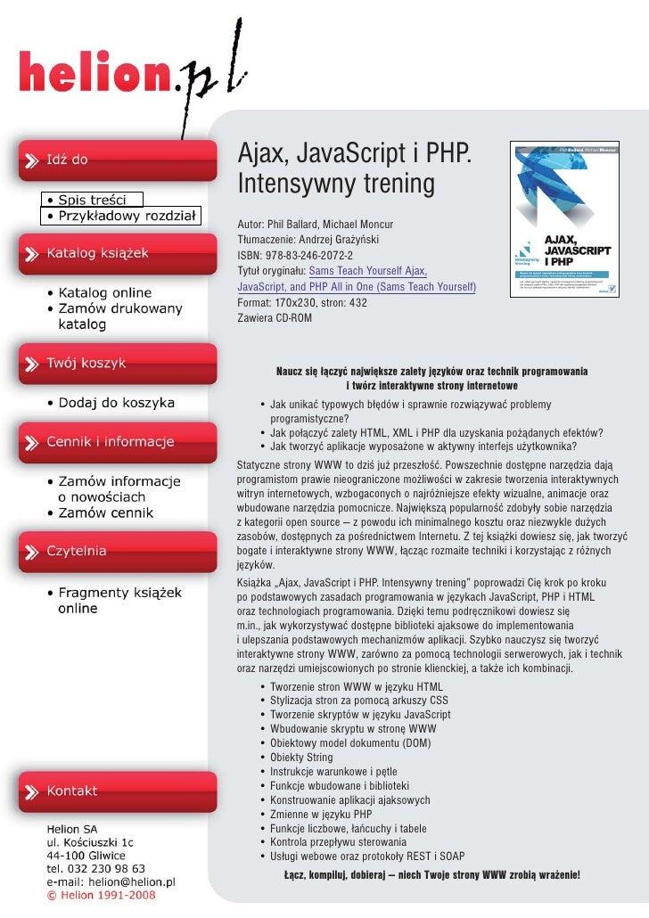 Ajax, JavaScript i PHP. Intensywny trening Autor: Phil Ballard, Michael Moncur T³umaczenie: Andrzej Gra¿yñski ISBN: 978-83...