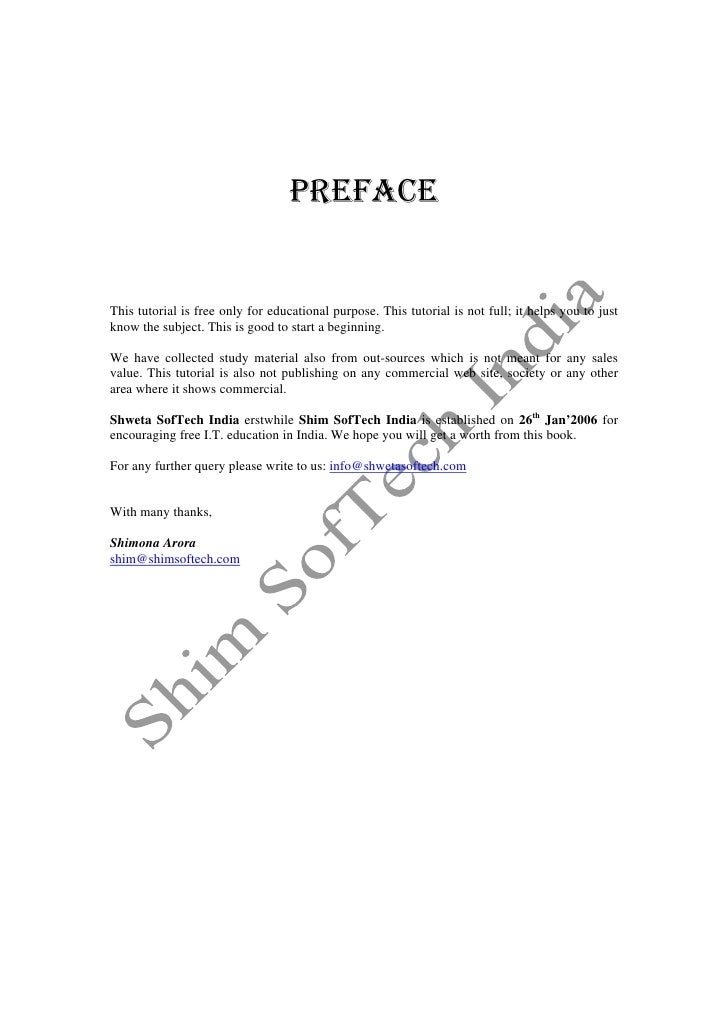 PREFACEThis tutorial is free only for educational purpose. This tutorial is not full; it helps you to justknow the subject...