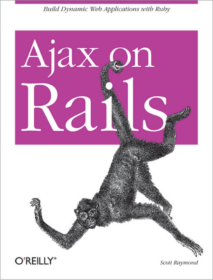 Ajax On Rails. Build Dynamic Web Applications With Ruby